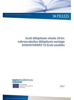 Eesti üliõpilaste eluolu 2016. Rah vusvahelise üliõpilaste uuringu.  EUROSTUDENT VI Eesti analüüs