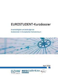 EUROSTUDENT-Kurzdossier. Erwerbstätigkeit und Zeitbudget der Studierenden im Europäischen Hochschulraum