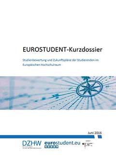 EUROSTUDENT-Kurzdossier. Studienbewertung und Zukunftspläne der Studierenden im Europäischen Hochschulraum
