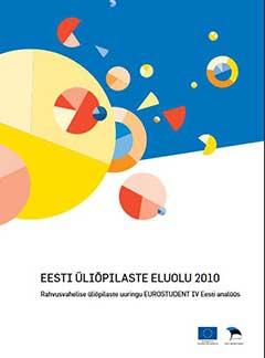 EESTI ÜLIÕPILASTE ELUOLU 2010. Rahvusvahelise üliõpilaste uuringu EUROSTUDENT IV Eesti analüüs