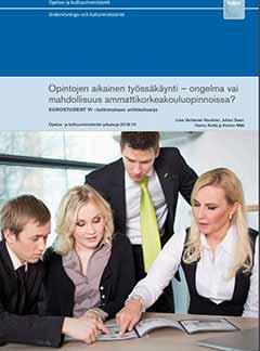 Opintojen aikainen työssäkäynti – ongelma vai mahdollisuus ammattikorkeakouluopinnoissa? EUROSTUDENT VI –tutkimuksen artikkelisarja