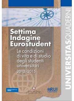 Settima Indagine Eurostudent. Le condizioni di vita e di studio degli studenti universitari 2012 - 2015
